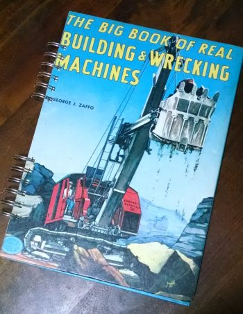 The Big Book of Real Building & Wrecking Machines Book Journal