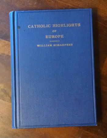 Catholic Highlights of Europe by William Schaefers 1956
